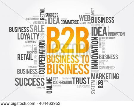 B2b - Business To Business Word Cloud, Concept Background