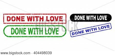 Done With Love Grunge Watermarks. Flat Vector Scratched Watermarks With Done With Love Phrase Inside