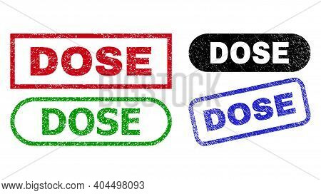 Dose Grunge Seals. Flat Vector Distress Watermarks With Dose Slogan Inside Different Rectangle And R