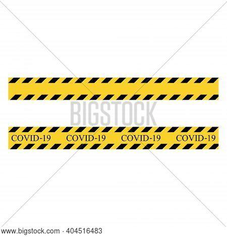 Coronavirus Warning Stripe. Yellow And Black Set Stripes. Barricade Construction Tape. Vector Illust