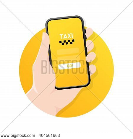 Taxi 24 7 Service. Public Taxi Mobile App Concept. Handheld Smartphone Holder With Taxi App On Displ
