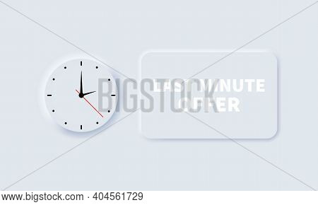 Last Minute Offer Button. Last Minute Offer Icon. Vector. Neumorphic Ui Ux White User Interface. Neu