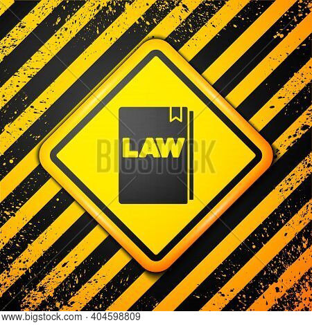 Black Law Book Icon Isolated On Yellow Background. Legal Judge Book. Judgment Concept. Warning Sign.