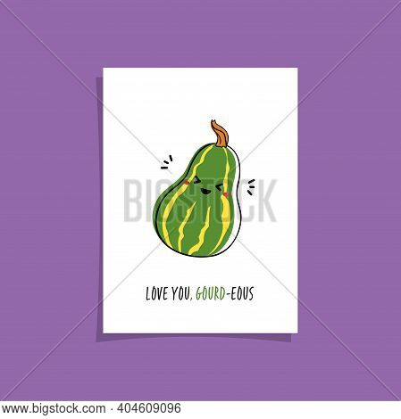 Simple Card Design With Cute Veggie And Phrase - Love You, Gourd-eous.   Kawaii Drawing With A Gourd