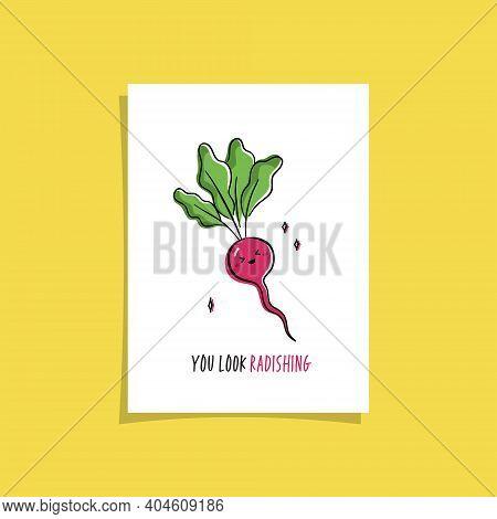 Simple Card Design With Cute Veggie And Phrase - You Look Radishing.  Kawaii Drawing With Radish