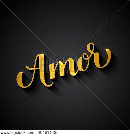 Amor Gold Calligraphy Hand Lettering On Black Background. Love Inscription In Spanish. Valentines Da
