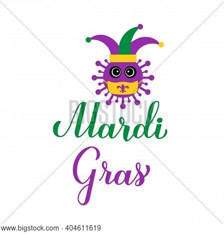 Mardi Gras Calligraphy Hand Lettering With Cute Virus Wearing Mask. Fat Tuesday Traditional Carnival