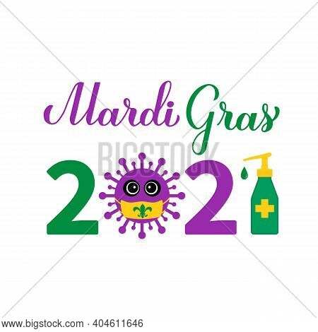 Mardi Gras 2021 Calligraphy Hand Lettering With Cute Virus Wearing Mask. Fat Tuesday Traditional Car