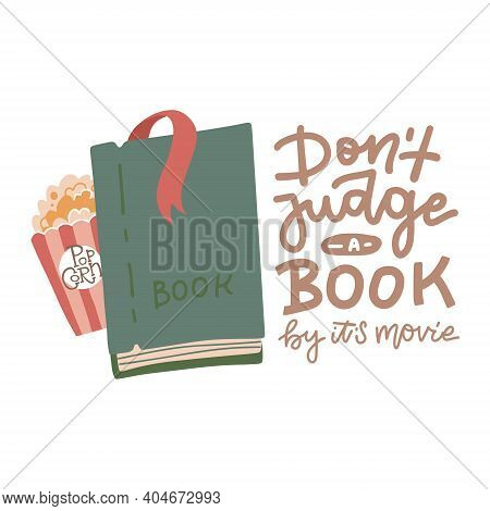 Dont Judge A Book By Its Movie - Hand Lettering Callidraphic Quote For Your Design With Flat Vector