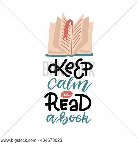 Lettering Inscription - Keep Calm And Read A Book. Flat Vector Illustration On White Background. Log