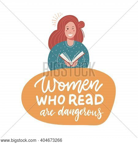 Woman Who Read Are Dangerous - Humorous Hand Written Saying And Illustration Of A Girl With Book. Ve