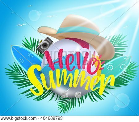 Summer Vector Background Concept. Hello Summer Text With Beach Ball, Hat, Surfboard And Camera Eleme