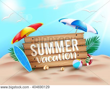 Summer Vacation Vector Concept Design. Summer Vacation Text In Wood Texture With Beach Elements Like