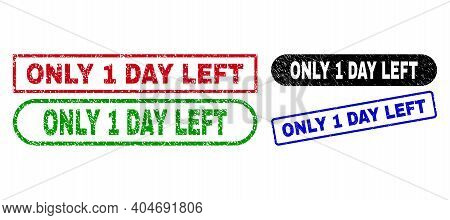 Only 1 Day Left Grunge Watermarks. Flat Vector Textured Watermarks With Only 1 Day Left Text Inside