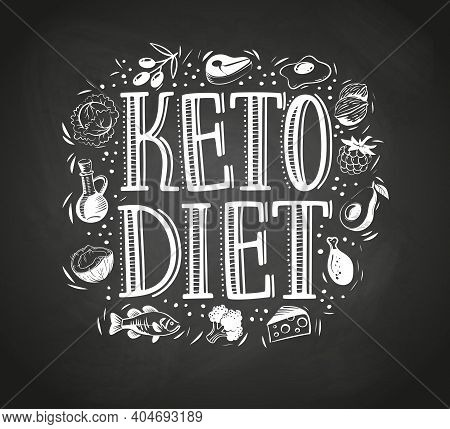 Hand Drawn Keto Diet Title Design Surrounded By Keto Friendly Foods. Ketogenic Diet For Healthy Weig