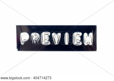 Embossed Letter In Word Preview On Black Banner With White Background