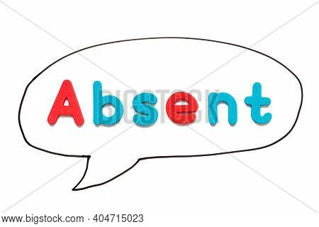 Alphabet Letter With Word Absent In Black Line Hand Drawing As Bubble Speech On White Board Backgrou