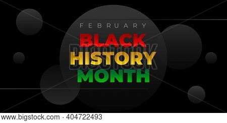 Black History Month. Vector Banner, Poster, Card For Social Media With The Text Black History Month.