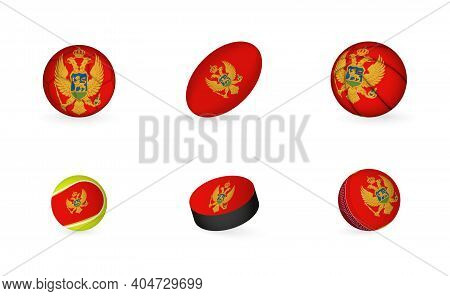 Sports Equipment With Flag Of Montenegro. Sports Icon Set Of Football, Rugby, Basketball, Tennis, Ho