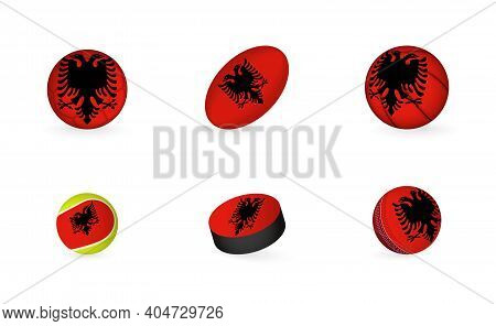 Sports Equipment With Flag Of Albania. Sports Icon Set Of Football, Rugby, Basketball, Tennis, Hocke