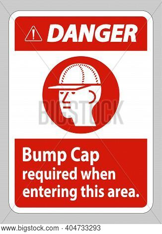 Danger Sign Bump Cap Required When Entering This Area