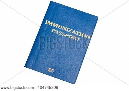 Blue Biometric Passport On A White Background With The Inscription Immunization Passport. Checking I