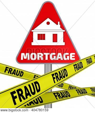 Mortgage Loan Fraud. Road Sign And Yellow Warning Tapes. Yellow Warning Tapes With The Word Fraud Ov