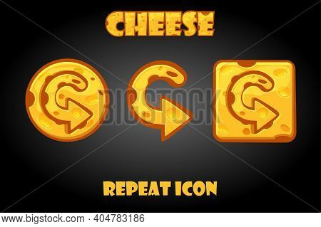 Cartoon Vector Cheese Repeat Buttons For Game.