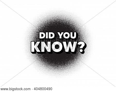 Did You Know. Dotwork Stain Pattern. Stipple Dots Banner. Special Offer Question Sign. Interesting F