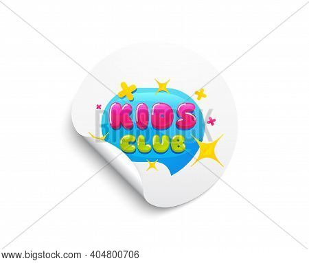 Kids Club Banner. Circle Sticker With Offer Banner. Fun Playing Zone Sticker. Children Games Party A