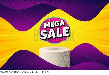 Mega Sale Bubble. Background With Podium Platform. Discount Banner Shape. Coupon Sticker Icon. Dotte