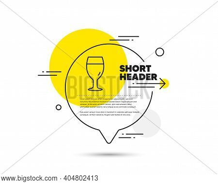 Beer Glass Line Icon. Speech Bubble Vector Concept. Pub Craft Beer Sign. Brewery Beverage Symbol. Be