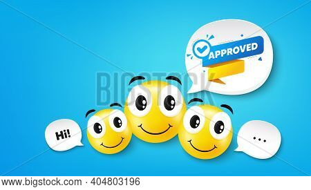 Approved Paper Banner. Smile Face With Speech Bubble. Permission Quality Tag. Check Guarantee Or War