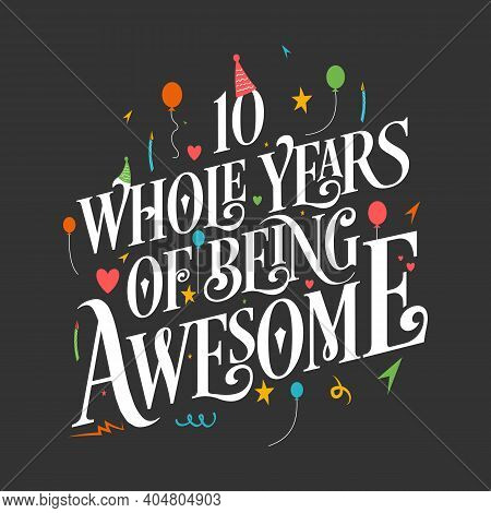 9 Years Birthday And 9 Years Wedding Anniversary Typography Design, 9 Whole Years Of Being Awesome.