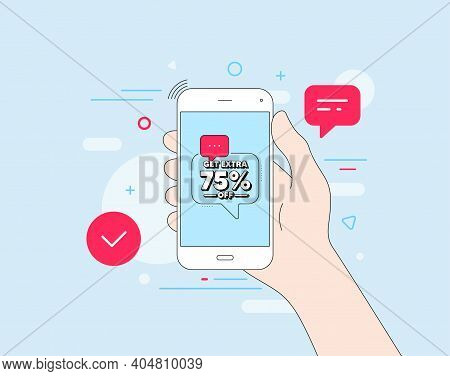 Get Extra 75 Percent Off Sale. Mobile Phone With Offer Message. Discount Offer Price Sign. Special O