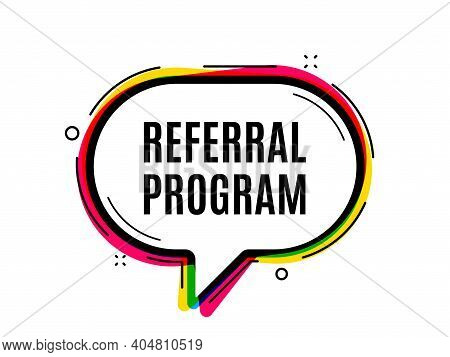 Referral Program Symbol. Speech Bubble Vector Banner. Refer A Friend Sign. Advertising Reference. Th