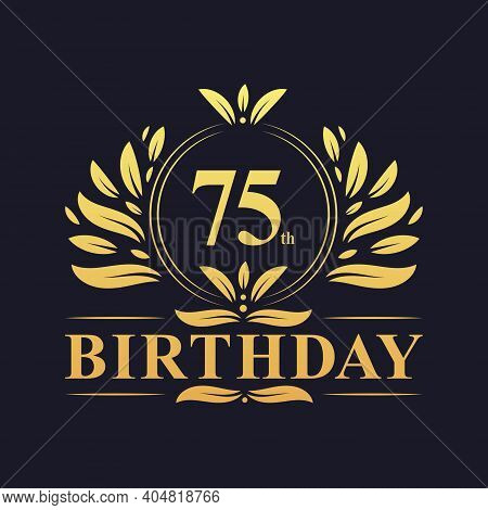 75th Birthday Design, Luxurious Golden Color 75 Years Birthday Celebration.