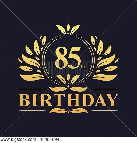 85th Birthday Design, Luxurious Golden Color 85 Years Birthday Celebration.