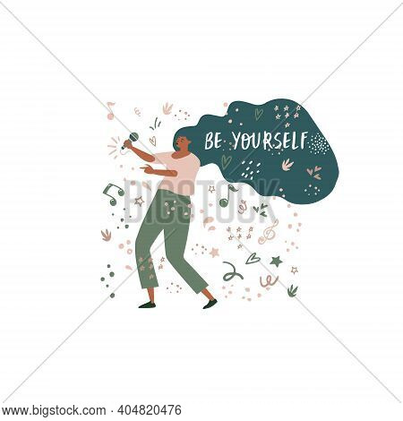 Be Yourself. A Girl With Lush Hair Singing Into A Microphone. Motivating And Inspiring Poster. Idea