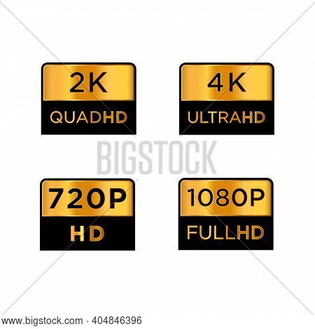 Golden 2k Quad Hd, 4k Ultra Hd, 720 Hd, And 1080p Full Hd Video Resolution Icon Logo; High Definitio