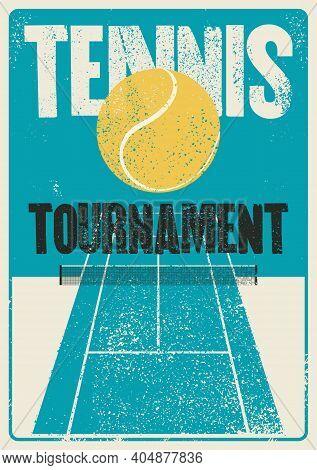 Tennis Tournament Typographical Vintage Grunge Style Poster Design. Retro Vector Illustration.