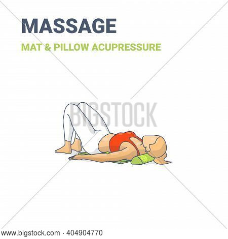 Female Lying On An Acupressure Mat And Pillow. Concept Of A Woman Relaxing At Home On A Massage Mat