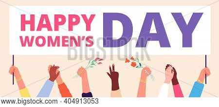 Women Day Concept. Woman Flag, Girls Hands Holding Festive Banner. Female Equal And Power, Internati