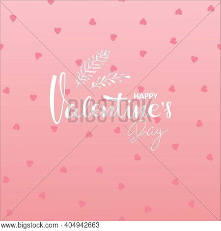 Happy Valentines Day. Hand Written Lettering On Pink Backgroung. Valentines Day Background. Vector B