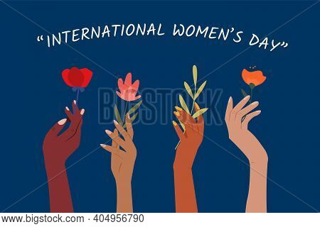 International Women's Day. Set Of Woman Hands Holding Beautiful Flowers. Girl Power. Modern Colorful