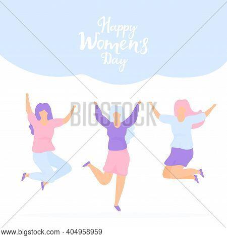 International Womens Day. Sisterhood. Group Of Young Joyful Girls Jumping With Raised Hands.