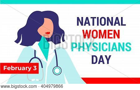 Women National Physicians Day On February 3. American Holiday Date Women Physicians. Beautiful Woman