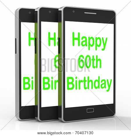 Happy 60th Birthday Smartphone Showing Reaching Sixty Years poster