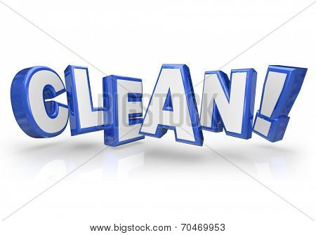 Clean word in 3d blue letters illustrating you are tidy, inspected and approved with high cleanliness poster