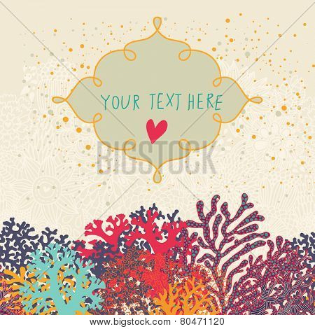 Stylish seamless vector background with place for text. Beautiful corals in the sea. Underwater landscape. Coral reef frame.